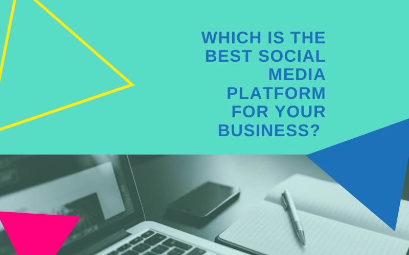 Which is the Best Social Media Platform for Business?